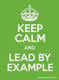 Keep Calm and Lead By Example